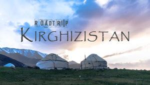 Récit: roadtrip au Kirghizistan
